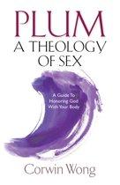 PLUM A Theology of Sex
