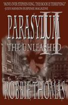 Parasylum II the Unleashed