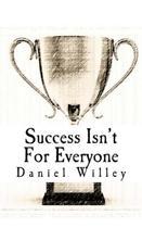 Success Isn't for Everyone