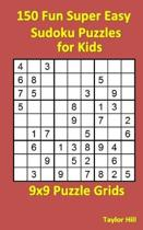 150 Fun Super Easy Sudoku Puzzles for Kids