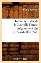 Histoire V ritable de la Nouvelle-France, Vulgairement Dite Le Canada ( d.1664)