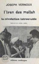 Iran des Mollah : La révolution introuvable
