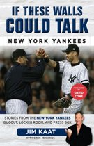 Omslag van 'If These Walls Could Talk: New York Yankees'