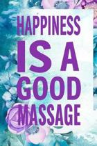 Happiness is a Good Massage: Funny Blank Lined Journal Notebook, 120 Pages, Soft Matte Cover, 6 x 9