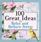 100 Great Ideas to Relax and Reduce Stress
