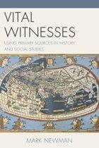 Vital Witnesses