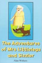 The Adventures of Mrs Littlelegs and Sizzler