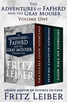 The Adventures of Fafhrd and the Gray Mouser Volume One