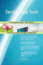 Service Desk Tools a Complete Guide - 2019 Edition