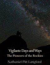 Vigilante Days and Ways; The Pioneers of the Rockies (Vol 1)