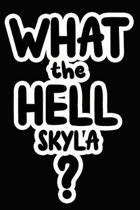 What the Hell Skyla?