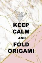 Keep Calm And Fold Origami: Origami Notebook Journal Composition Blank Lined Diary Notepad 120 Pages Paperback Pink Marble