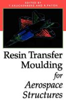 Resin Transfer Moulding for Aerospace Structures
