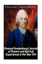 Emanuel Swedenborg's Journal of Dreams and Spiritual Experiences in the Year 1744