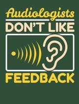 Audiologists Don't Like Feedback