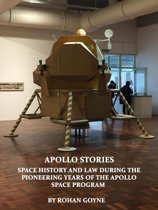 Apollo Stories - Space History and Law During the Pioneering Years of the Apollo Space Program