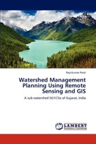 Watershed Management Planning Using Remote Sensing and GIS