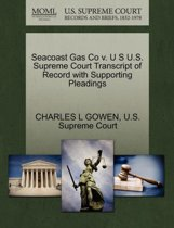 Seacoast Gas Co V. U S U.S. Supreme Court Transcript of Record with Supporting Pleadings