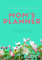 Mom's Daily Planner - A Daily Planner for Your Best Year Ever