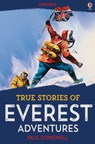 True Stories of Everest Adventures: Usborne True Stories