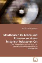 Mauthausen 09 Leben Und Erinnern an Einem Historisch Belasteten Ort