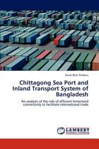 Chittagong Sea Port and Inland Transport System of Bangladesh