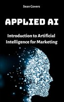 Applied AI: Introduction to Artificial Intelligence for Marketing