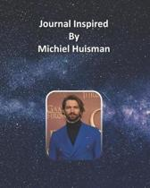 Journal Inspired by Michiel Huisman