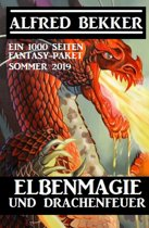 Elbenmagie und Drachenfeuer: Ein 1000 Seiten Fantasy Paket Sommer 2019