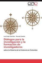 Dialogos Para La Investigacion y La Formacion de Investigadores