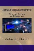 Artificial Life, Computers, and Time Travel