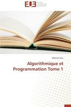 Algorithmique Et Programmation Tome 1