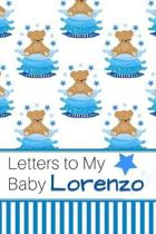 Letters to My Baby Lorenzo: Personalized Journal for New Mommies with Baby Boy Name