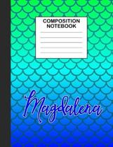 Magdalena Composition Notebook: Wide Ruled Composition Notebook Mermaid Scale for Girls Teens Journal for School Supplies - 110 pages 7.44x9.523
