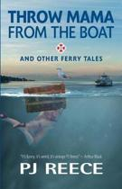 Throw Mama from the Boat and Other Ferry Tales