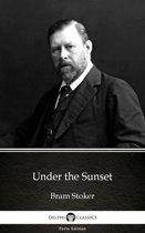 Under the Sunset by Bram Stoker - Delphi Classics (Illustrated)