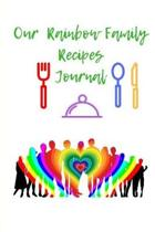 Our Rainbow Family Recipes Journal
