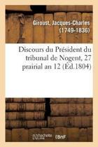 Discours Du Pr sident Du Tribunal de Nogent, 27 Prairial an 12