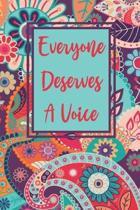 Everyone Deserves A Voice: Speech Therapist Notebook - SLP Journal - Appreciation Gift for Speech Teacher or Speech Language Pathologist