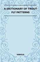 A Dictionary of Trout Fly Patterns