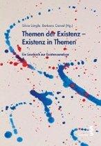 Themen der Existenz - Existenz in Themen