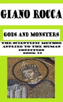 Gods and Monsters: The Scientific Method Applied to the Human Condition - Book II