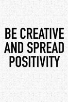 Be Creative and Spread Positivity