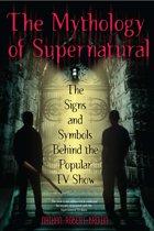 The Mythology Of Supernatural