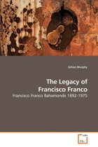 The Legacy of Francisco Franco