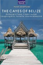 Belize - The Cayes: Ambergis Caye, Caye Caulker, the Turneffe Islands & Beyond