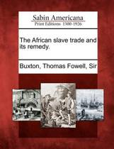 The African Slave Trade and Its Remedy.