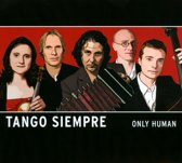 Tango Siempre - Only Human