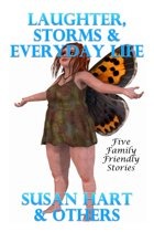 Laughter, Storms & Everyday Life: Five Family Friendly Stories