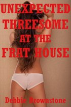 Unexpected Threesome at the Frat Party (A First Anal Sex with Stranger Erotica Story)